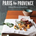Paris to Provence: Childhood Memories of Food & France cover