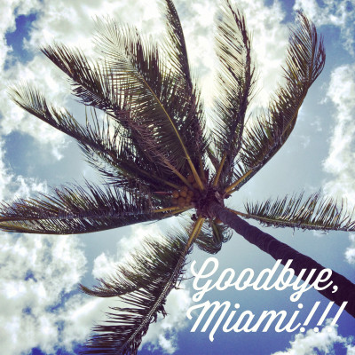 goodbye Miami