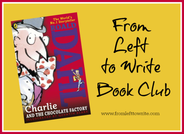 Charlie and the Chocolate Factory - From Left to Write Book Club