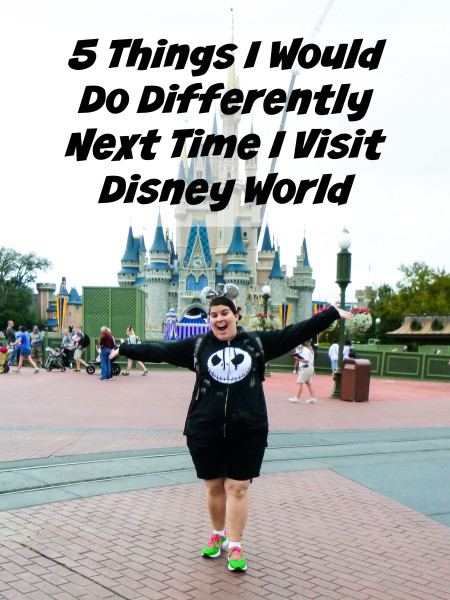 Hindsight is always 20/20. 5 Things I Would Do Differently Next Time I Visit Disney World.