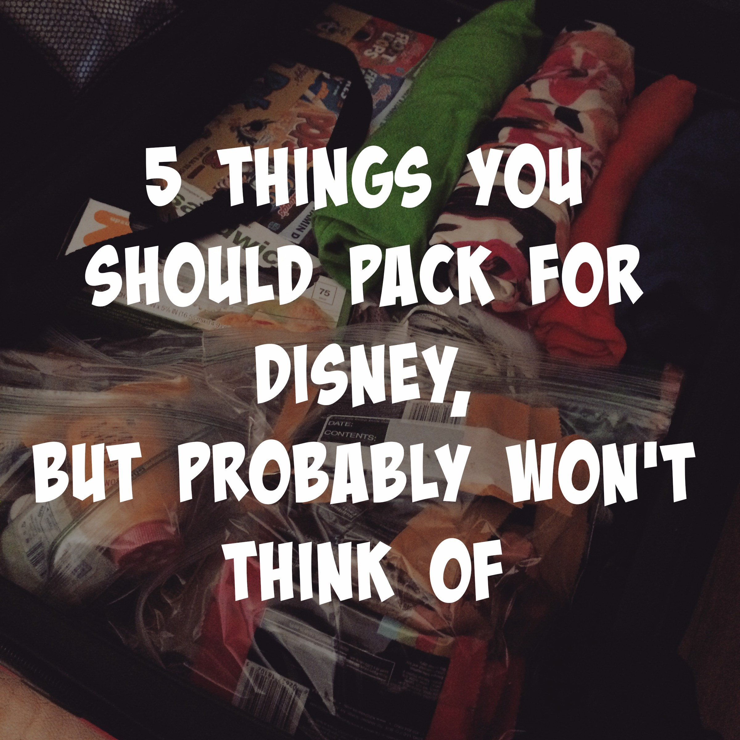 5 Things You Should Pack for Disney, But Probably Won't Think Of