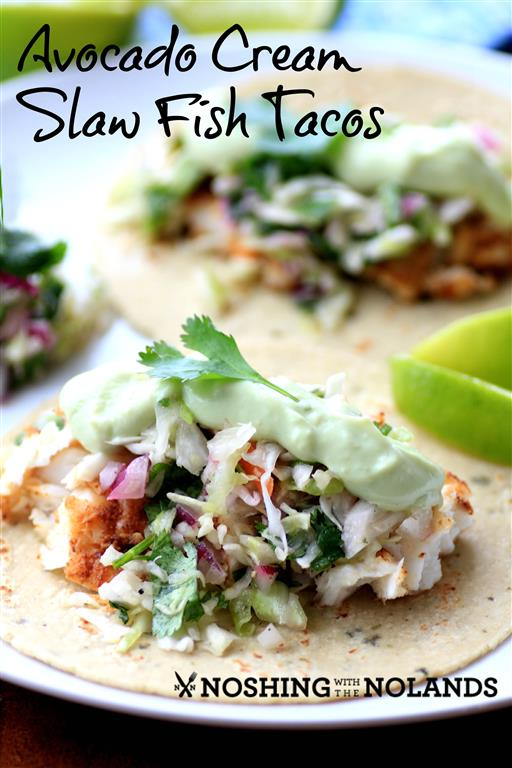 Avocado Cream Slaw Fish Tacos ~ Noshing with the Nolands