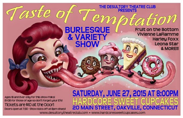 "The Desultory Theatre Club presents ""Taste of Temptation"" Burlesque & Variety Show on Saturday, June 27, 2015, at Hardcore Sweet Cupcakes! Win 2 tickets on poetinthepantry.com to this show!"