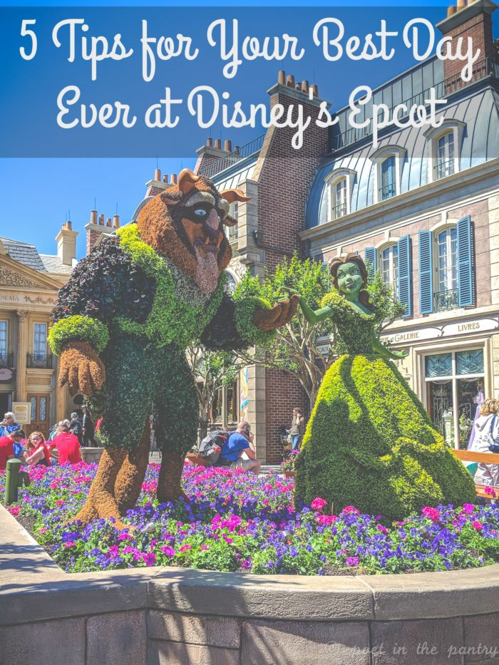 5 Tips for Your Best Day EVER at Disney's Epcot