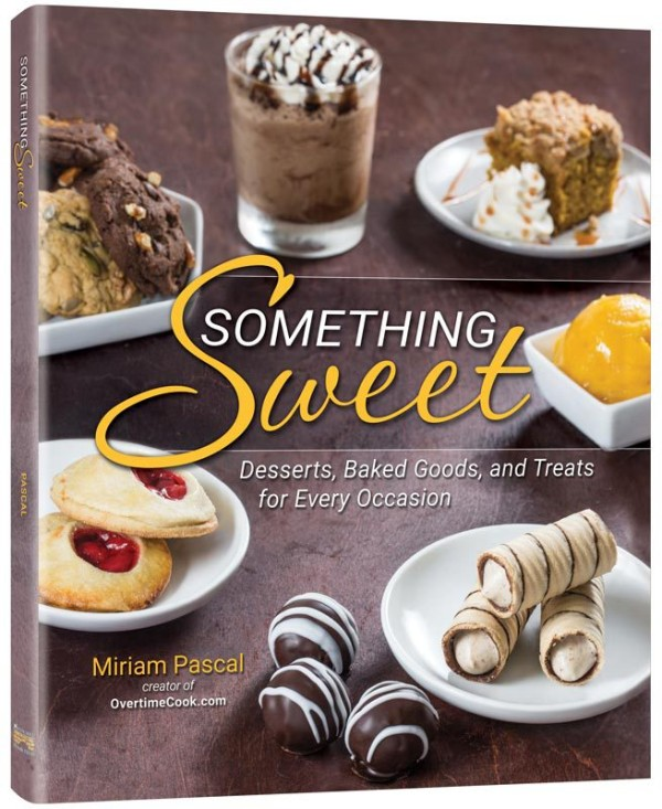 Something Sweet: Desserts, Baked Goods and Treats for Every Occasion by Miriam Pascal